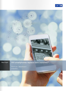 """GFT Bluepaper: """"will smartphones replace bank branches?"""""""